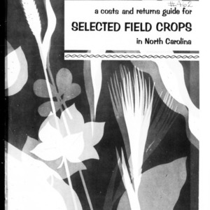 A Cost and Returns Guide for Selected Field Crops in North Carolina (Circular No. 462)
