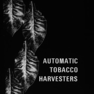Automatic Tobacco Harvesters: An Economic Analysis (Circular No. 554)