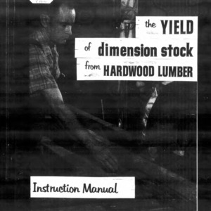 Extension Miscellaneous Publication No. 16A: The Yield of Dimension Stock from Hardwood Lumber - Instruction Manual for Use of Yield Tables