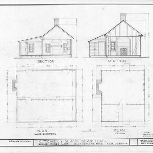 Cross sections and floor plans, kitchen and slave quarters, Barnabus Jones House, Wake County, North Carolina