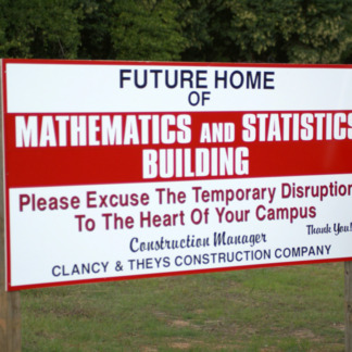 Sign announcing new Mathematics and Statistics Building