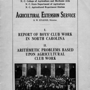 Agricultural Extension Service: I. Report of boys' club work in North Carolina; II. Arithmetic problems based upon agricultural club work (Extension Circular No. 8)