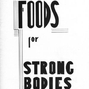 Foods for strong bodies (Extension Miscellaneous Pamphlet No. 70)