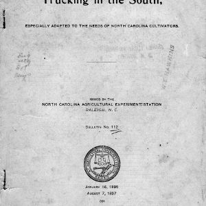 Trucking in the South, especially adapted to the needs of North Carolina cultivators (Bulletin No. 112)