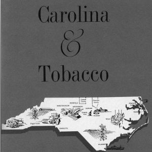 North Carolina and tobacco: A chapter in America's industrial growth