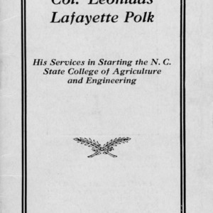 Colonel Leonidas Lafayette Polk, his services in starting the N.C. State College of Agriculture and Engineering