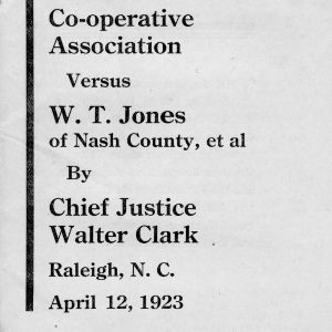 Decision of Supreme Court of North Carolina in tobacco growers cooperative association versus W. T. Jones of Nash County, et al., Raleigh, North Carolina, April 12, 1923
