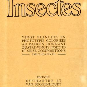 Insectes : vingt planches en phototypie colorie´es au patron donnant quatre-vingts insectes et seize compositions de´coratives