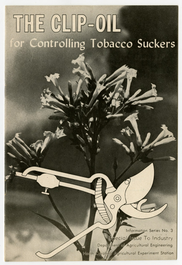 """The Clip-Oil for Controlling Tobacco Suckers"" (Agricultural Experiment Station Information Series No.3) by Robert W. Wilson"