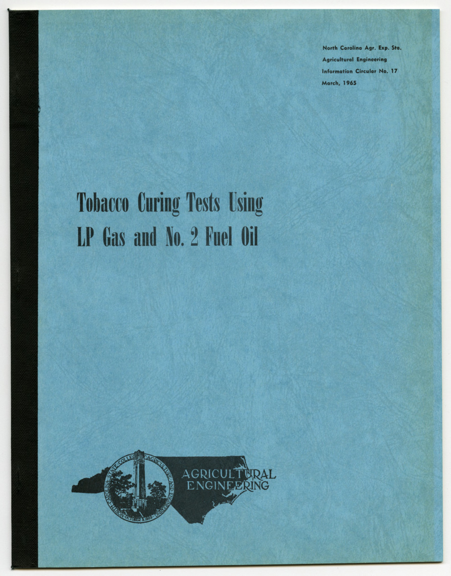 """Tobacco Curing Tests Using LP Gas and No.2 Fuel Oil"" (Information Circular No. 17) by Rupert W. Watkins and W. D. Toussaint, 1965"