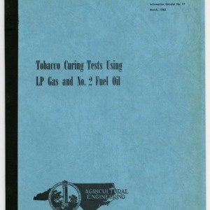 Tobacco Curing Tests Using LP Gas and No.2 Fuel Oil (Agricultural Engineering Information Circular No. 17) by Rupert W. Watkins and W. D. Toussaint, 1965