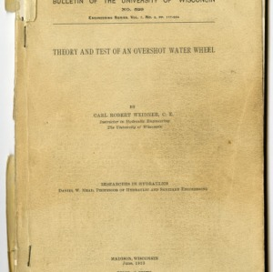 """The Design of the Homemade Overshot Waterwheel, Progress Report, No. 1"" by G. Wallace Giles, 1913-1938"