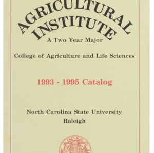 North Carolina Agricultural Institute: A Two Major College of Agricultre and Life Sciences, 1993-1995 Catalog