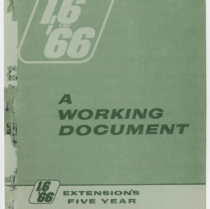 1.6 in '66 - A Working Document - Extension's Five Year Agricultural Opportunities Program