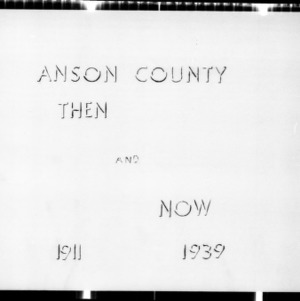 Anson County Then and Now 1911-1939