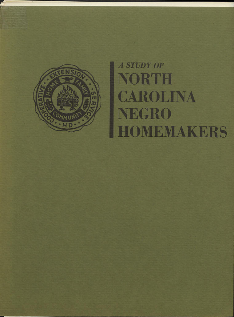 Report --                             A Study of North Carolina Negro Homemakers :: Administrative Records