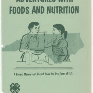 Adventures with Foods and Nutrition: A Project Manual and Record Book for Pre-Teens (9-12) (Club Series No. 118)