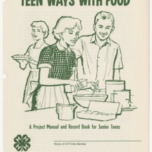 Teen Ways With Food: A Project Manual and Record Book for Senior Teens (Club Series 120)