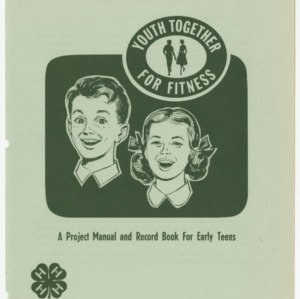 Youth Together for Fitness: A Project Manual and Record Book for Early Teens - Club Series No. 125