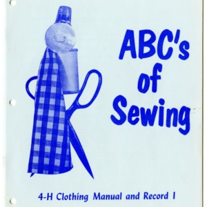 ABC's of Sewing 4-H Clothing Manual and Record I (4-H Club Series 6-1)