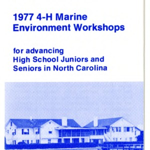4-H and the Harbor House Marine Science Center proudly announce the 1977 4-H Marine Environment Workshops for advancing High School Juniors and Seniors in North Carolina (4-H Flyer 1-51, Revised)