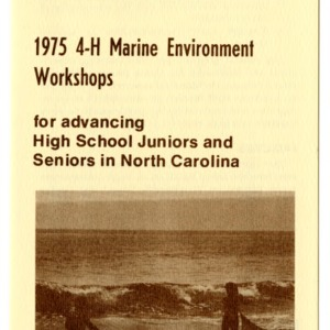 4-H and the Harbor House Marine Science Center proudly announce the 1975 4-H Marine Environment Workshops for advancing High School Juniors and Seniors in North Carolina (4-H Flyer 1-51)