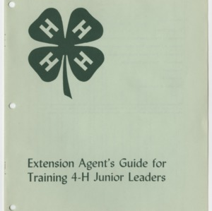 Extension Agent's Guide for Training 4-H Junior Leaders (4-H Publication 0-1-18)