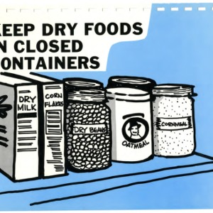 Keep dry foods in closed containers (Expanded Food and Nutrition Education Program 50 c-2, Teaching Series)