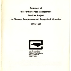 Summary of the Farmers Pest Management Services Project in Chowan, Perquimans and Pasquotank Counties, 1979-1980 (Agricultural Extension Publication 280)