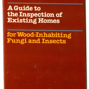 A guide to the inspection of existing homes for wood-inhabiting fungi and insects (Agricultural Extension Publication 321)