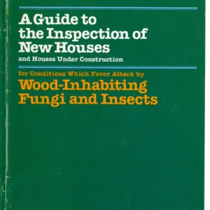 A guide to the inspection of new houses and houses under construction for conditions which favor attack by wood-inhabiting fungi and insects (Agricultural Extension Publication 322)