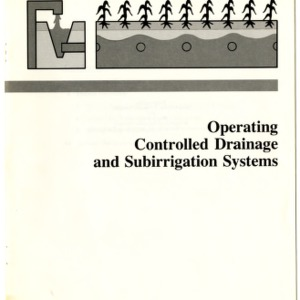 Operating controlled drainage and subirrigation systems (Agricultural Extension Publication 356)