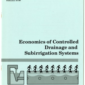 Economics of controlled drainage and subirrigation systems (Agricultural Extension Publication 397)