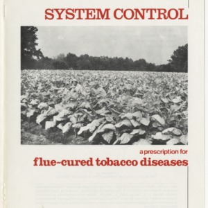 System control: a prescription for flue-cured tobacco diseases (Agricultural Extension Publication 137; formerly Circular 530)