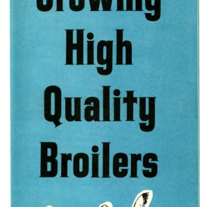 Some suggestions for growing high quality broilers (Folder 193)