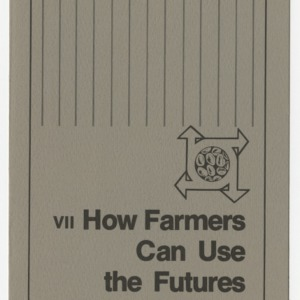 How farmers can use the futures market (Agricultural Extension Publication 285-7, Reprint) (Formerly Leaflet No. 197-VII)