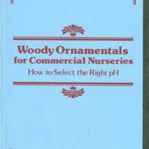 Woody ornamentals for commercial nurseries: how to select the right pH (AG-112)
