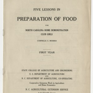 Five lessons in preperation of food for North Carolina Home Demonstration Club Girls, first year (Extension Circular 140)