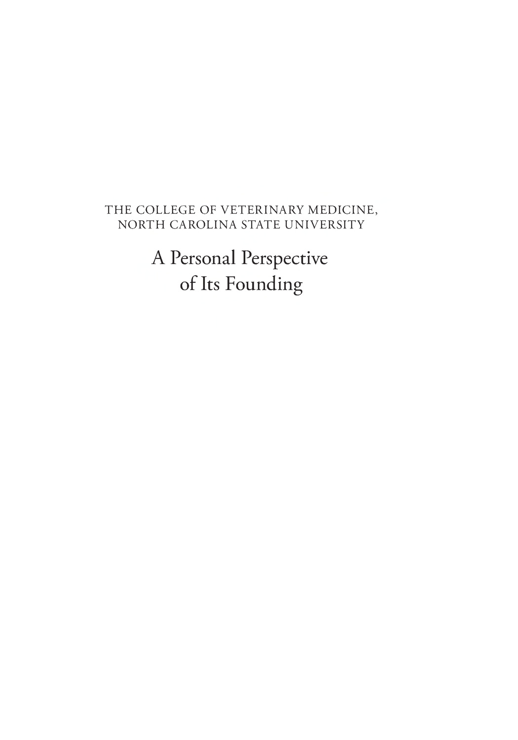 The College of Veterinary Medicine, North Carolina State University: A Personal Perspective of Its Founding